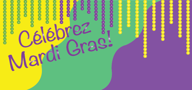 Mardi Gras is February 28th, Celebrate with the FAC!