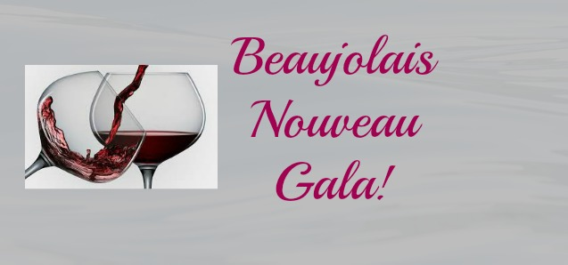 Reservations now open!  November 19th Beaujolais Gala.