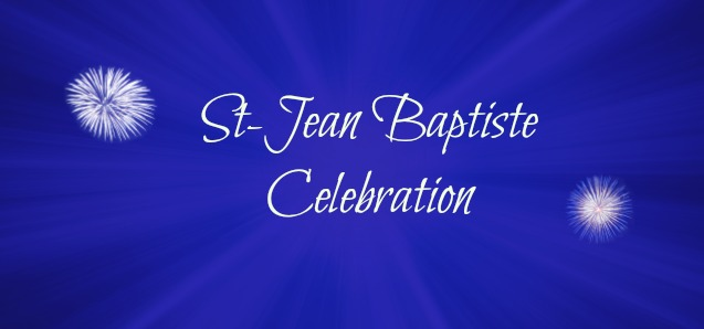 St-Jean Celebration ~ June 17th ~ Reservations open soon!